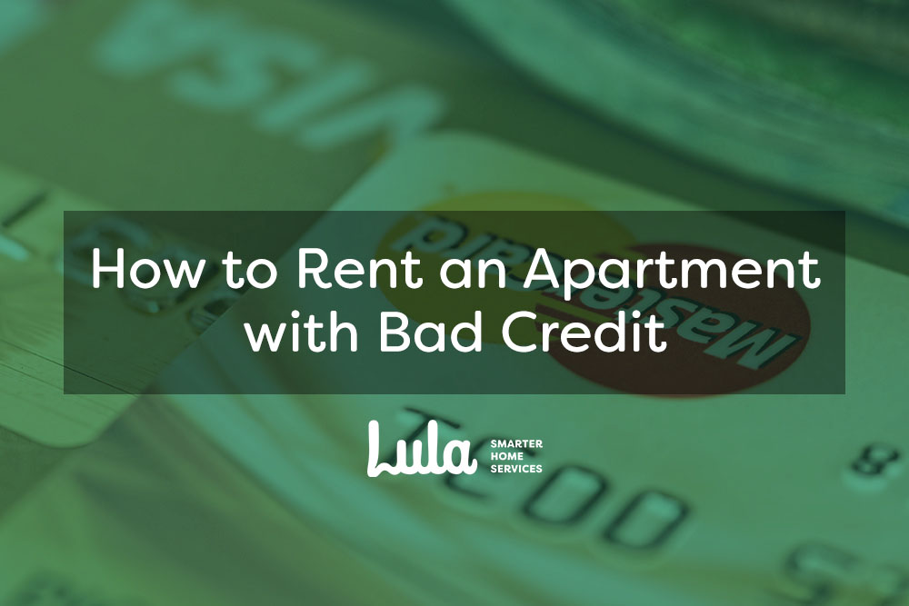 How to Rent an Apartment with Bad Credit | Lula